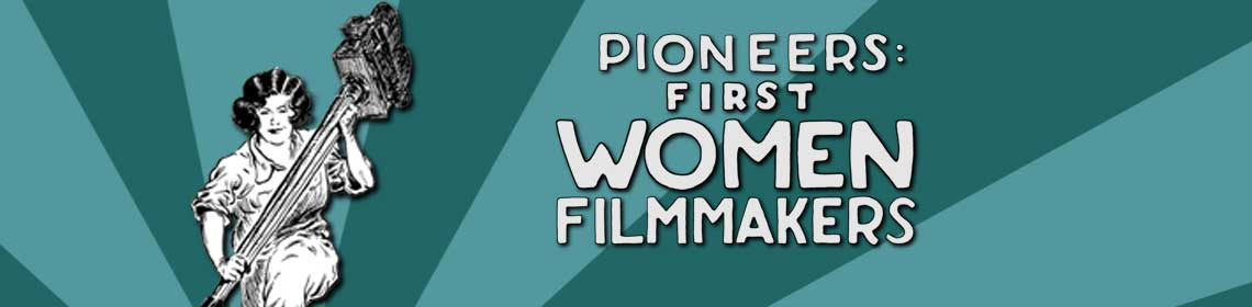 Pioneers: First Women Filmmakers
